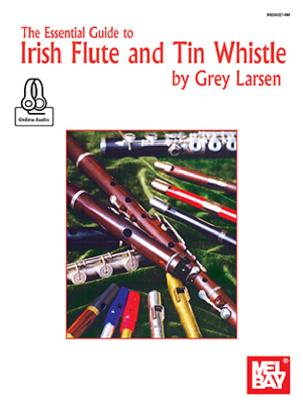 The Essential Guide to Irish Flute and Tin Whistle - Online Audio