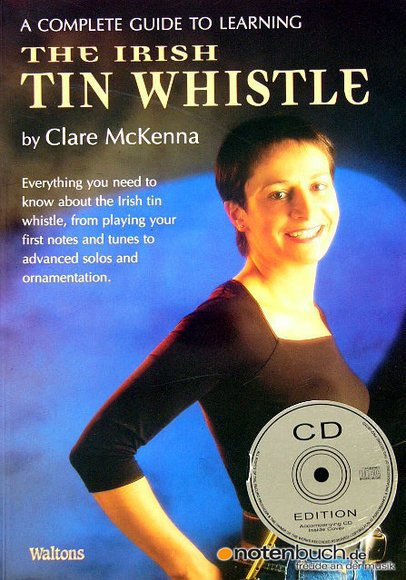 A Complete Guide to Learning the Irish Tin Whistle - Set Noten+2CDs