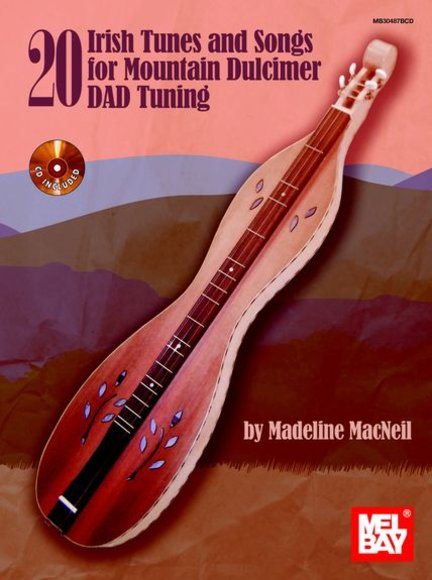 Madeline MacNeil: 20 Irish Tunes And Songs For Mountain Dulcimer - DAD Tuning (Book/CD)