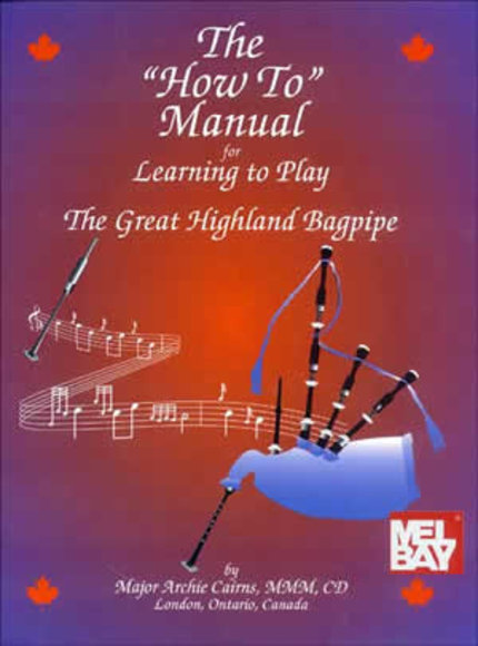 The How To Manual for Learning to Play the Great Highland Bagpipe Buch +CD